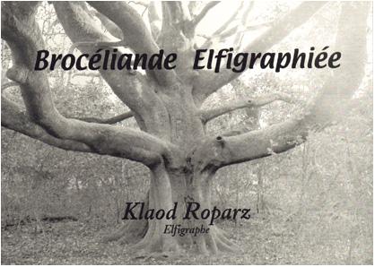 Brocéliande Elfigraphiée de Klaod Roparz
